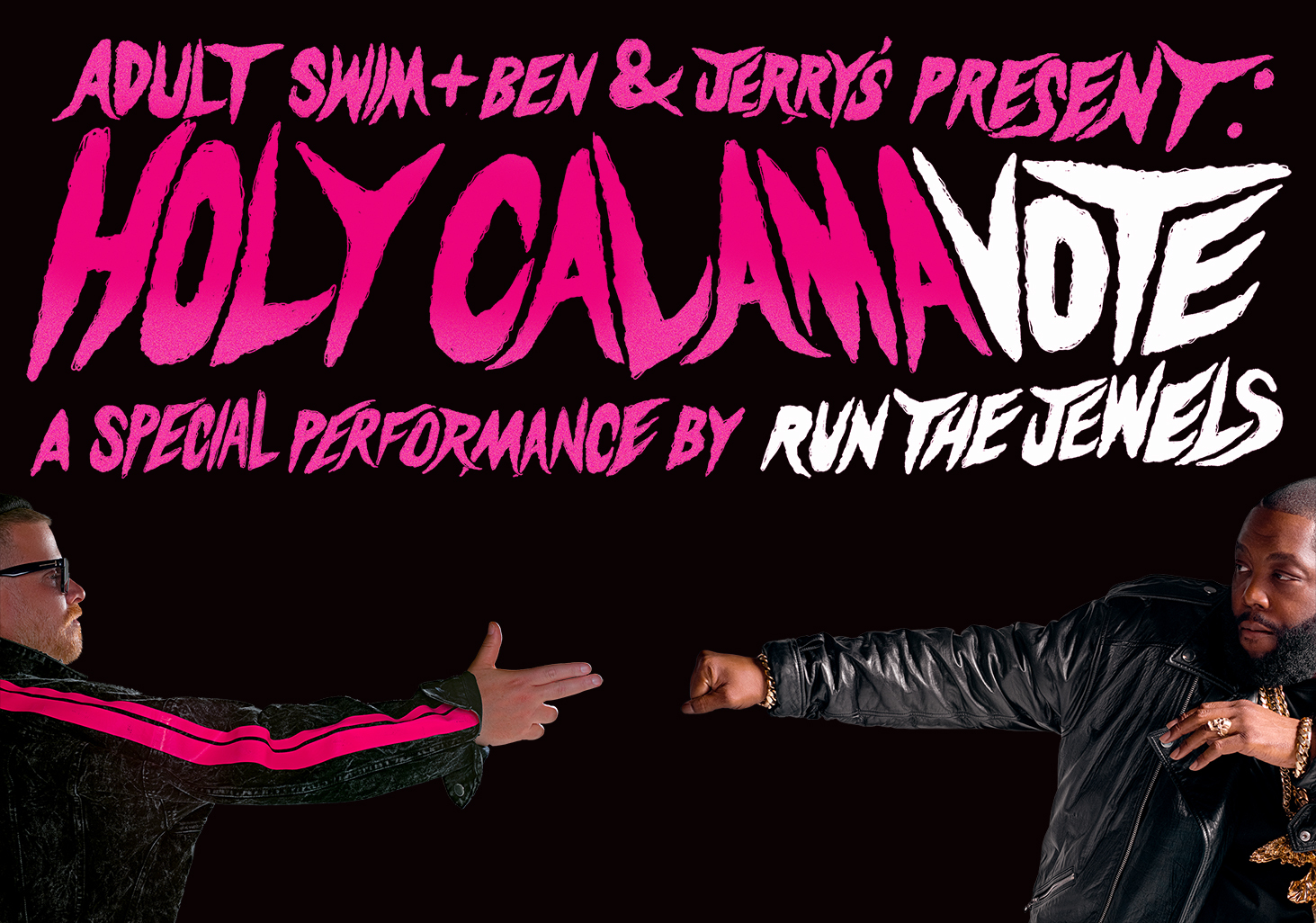 Adult Swim + Ben & Jerry's present: Holy Calamavote - A special performance by Run The Jewels